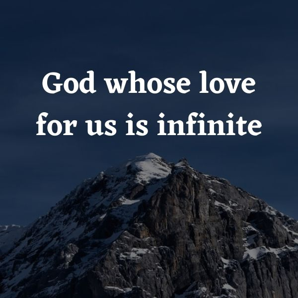 God whose love for us is infinite